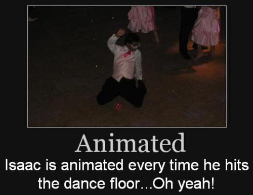 Isaac is animated every time he hits the dance floor...Oh yeah!