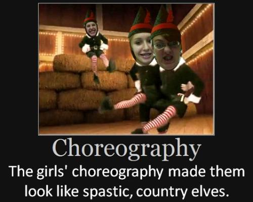 The girls' choreography made them look like spastic, country elves.