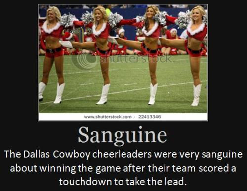 The Dallas Cowboy cheerleaders were very sanguine about winning the game after their team scored a touchdown to take the lead.